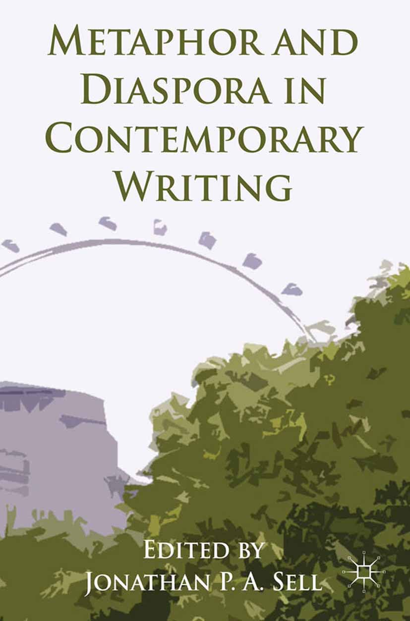 Sell, Jonathan P. A. - Metaphor and Diaspora in Contemporary Writing, ebook
