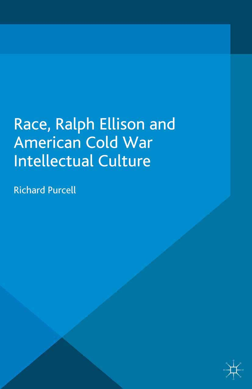 Purcell, Richard - Race, Ralph Ellison and American Cold War Intellectual Culture, ebook