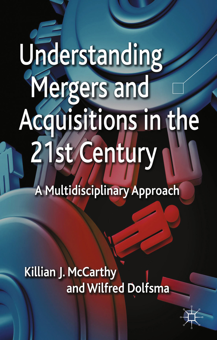 Dolfsma, Wilfred - Understanding Mergers and Acquisitions in the 21st Century, ebook