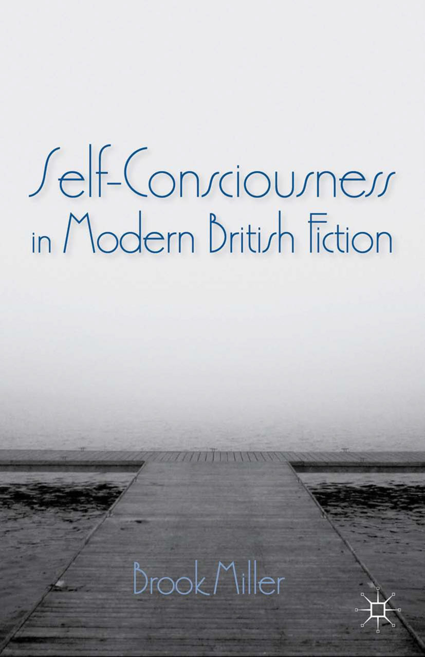 Miller, Brook - Self-Consciousness in Modern British Fiction, ebook