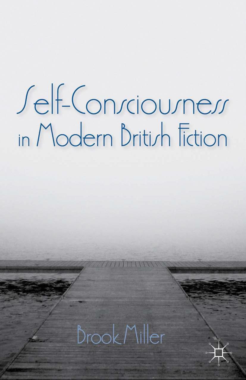 Miller, Brook - Self-Consciousness in Modern British Fiction, e-kirja