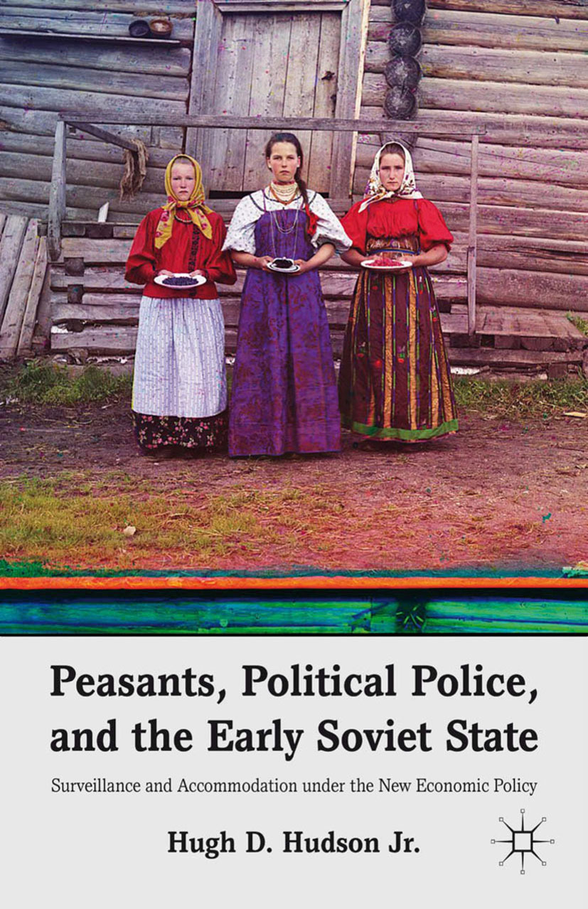 Hudson, Hugh D. - Peasants, Political Police, and the Early Soviet State, ebook