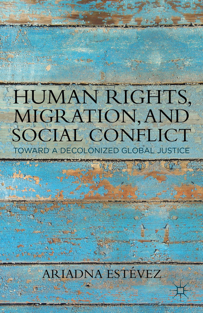 Estévez, Ariadna - Human Rights, Migration, and Social Conflict, e-bok