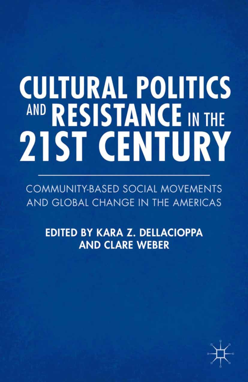 Dellacioppa, Kara Z. - Cultural Politics and Resistance in the 21st Century, ebook
