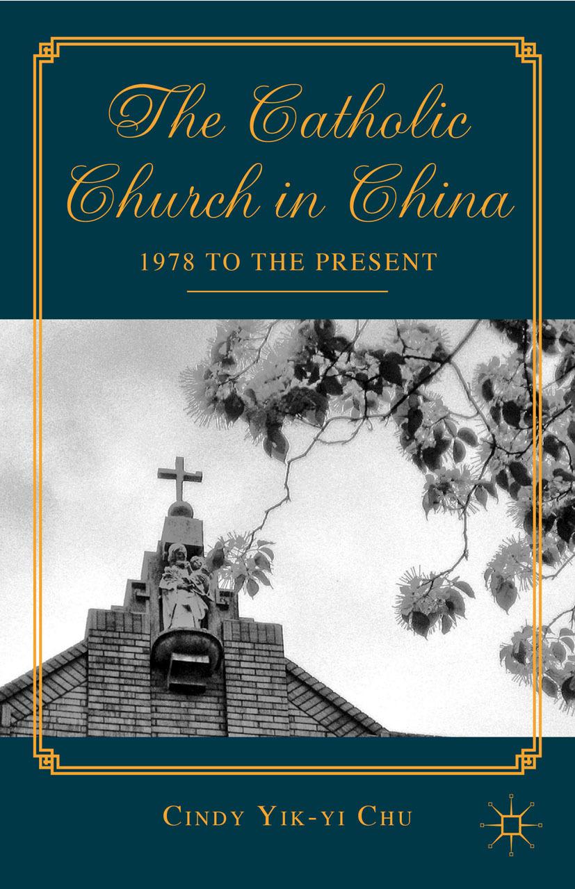 Chu, Cindy Yik-yi - The Catholic Church in China, ebook