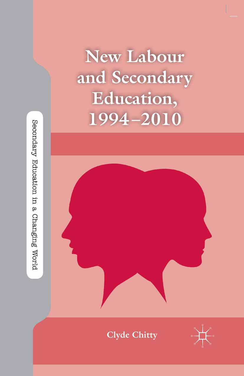 Chitty, Clyde - New Labour and Secondary Education, 1994–2010, ebook