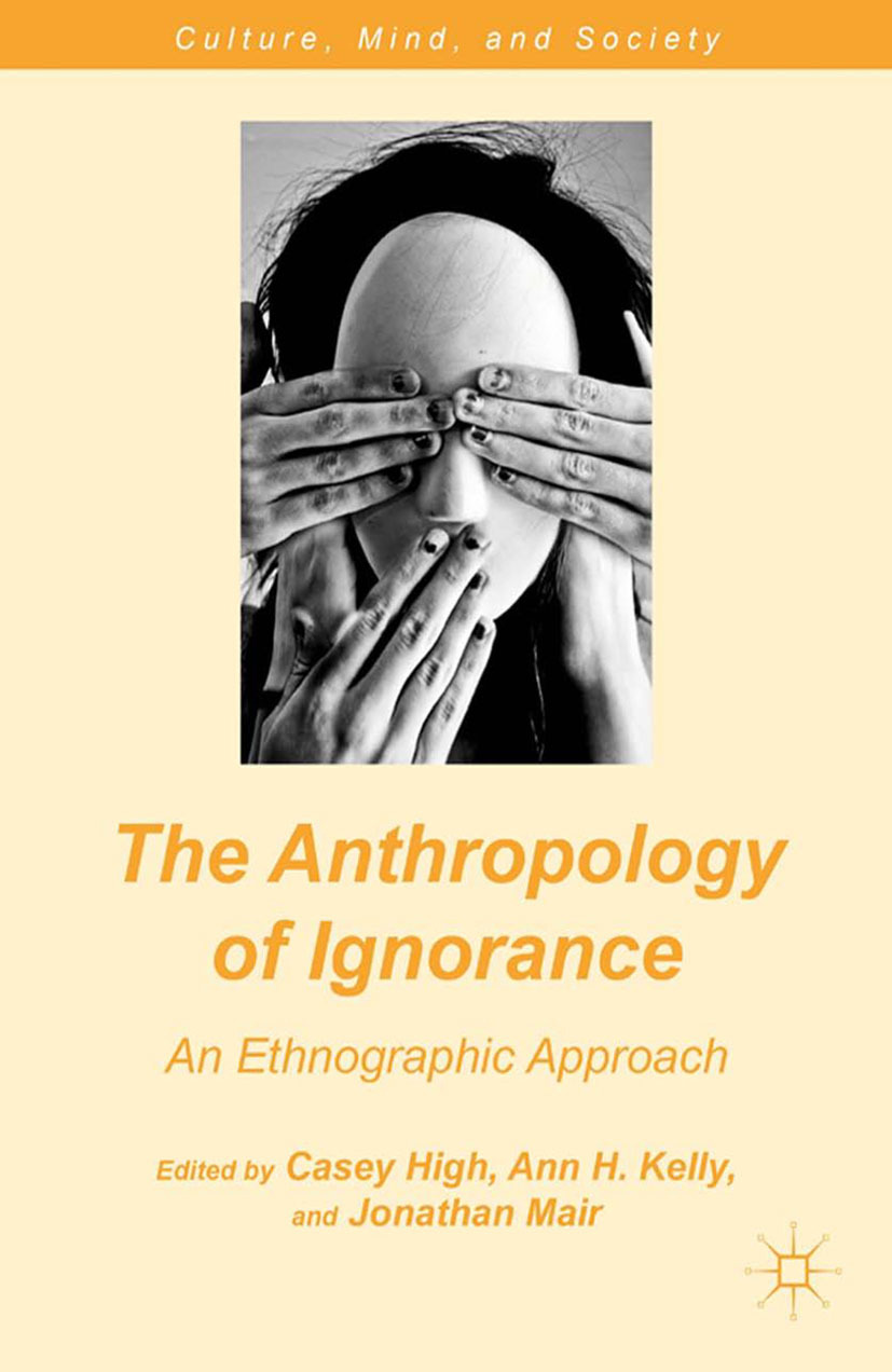 High, Casey - The Anthropology of Ignorance, ebook