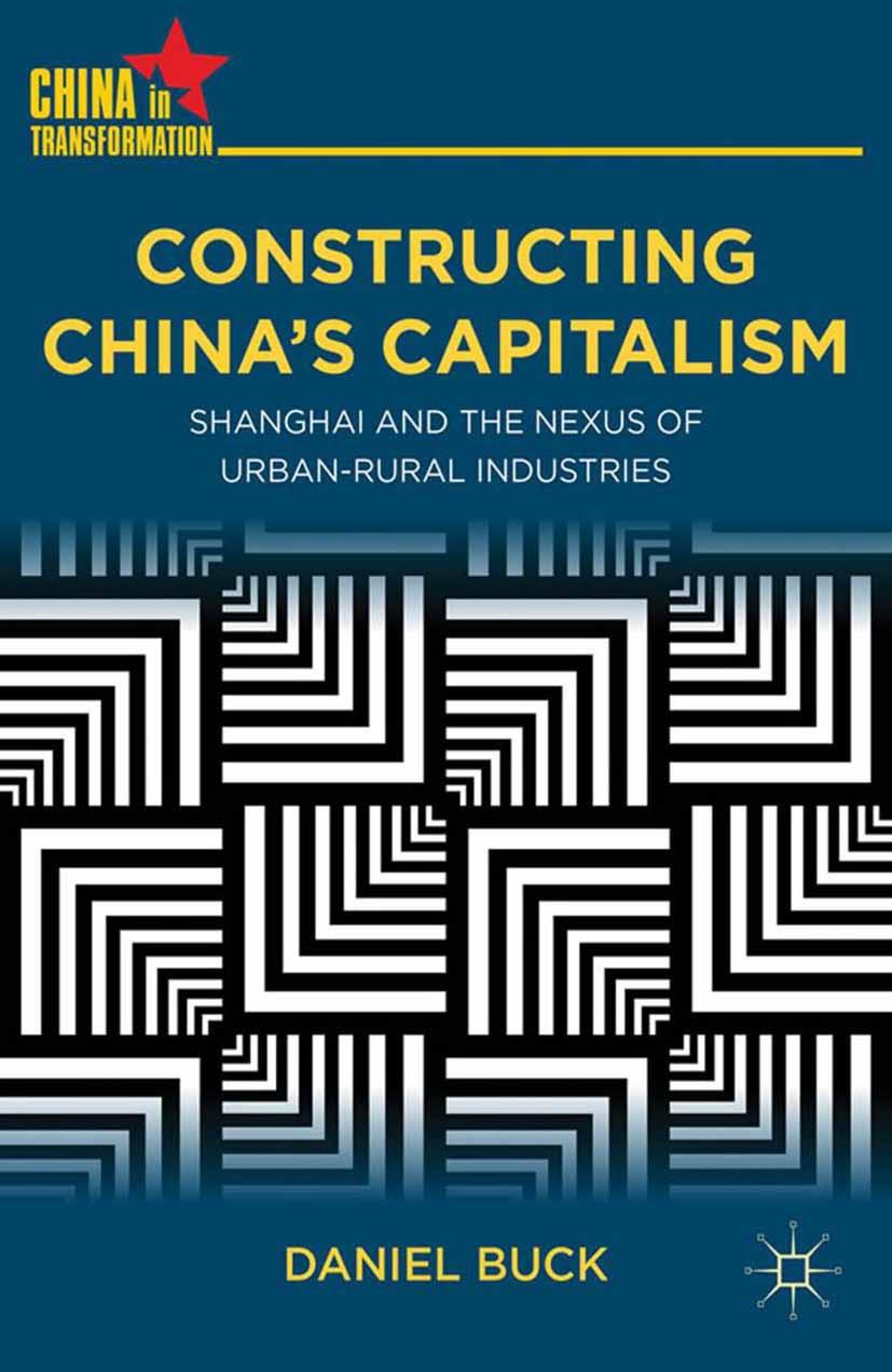 Buck, Daniel - Constructing China's Capitalism, ebook