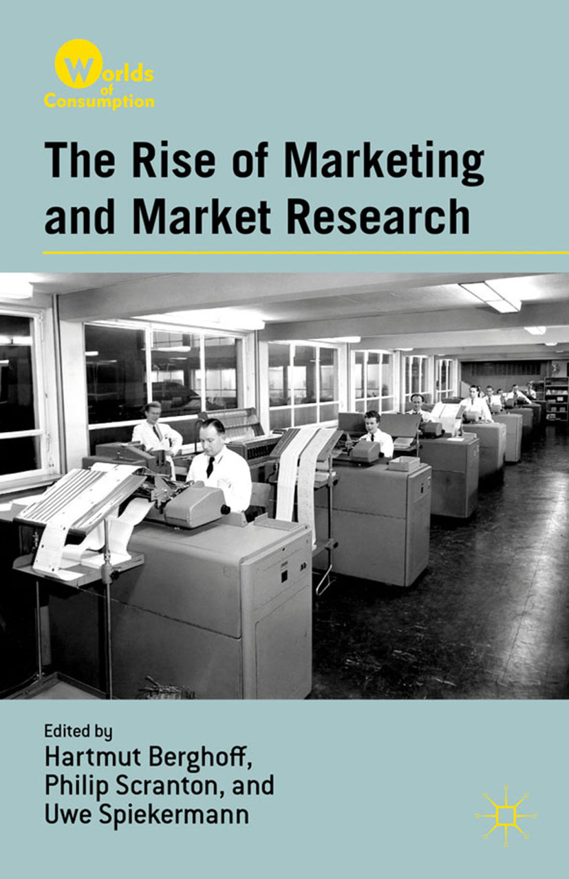 Berghoff, Hartmut - The Rise of Marketing and Market Research, ebook