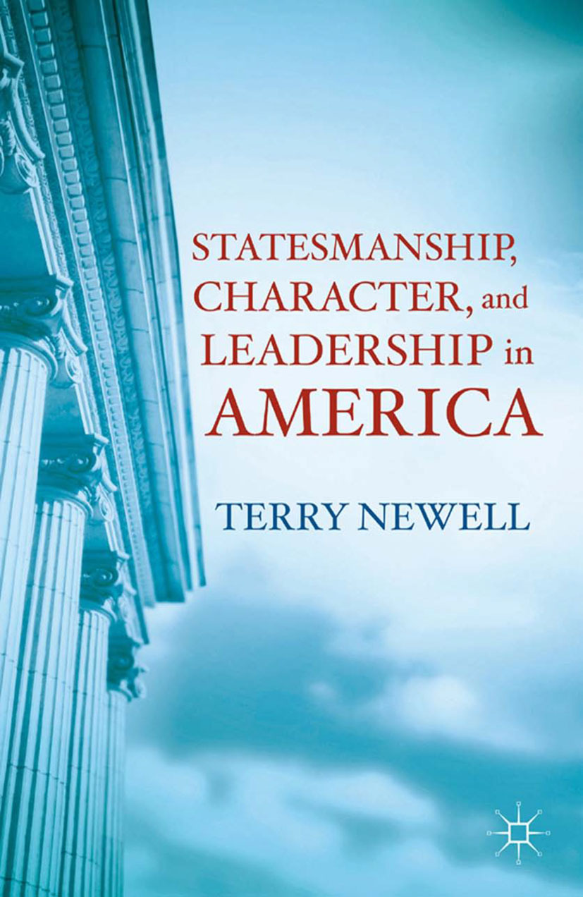 Newell, Terry - Statesmanship, Character, and Leadership in America, ebook