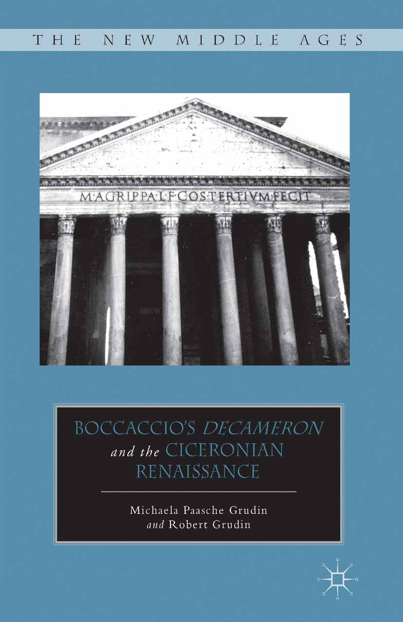 "Grudin, Michaela Paasche - Boccaccio's <Emphasis Type=""Italic"">Decameron</Emphasis> and the Ciceronian Renaissance, ebook"
