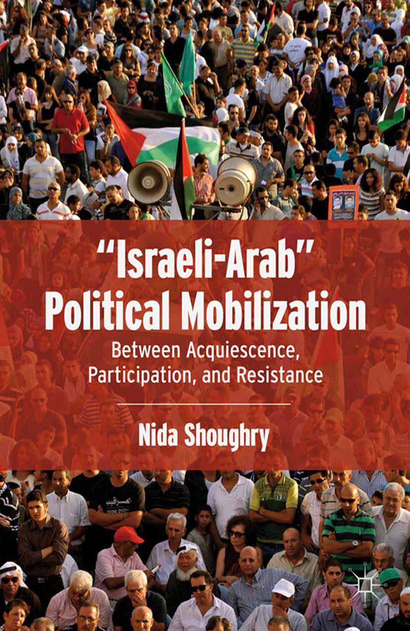 """Shoughry, Nida - """"Israeli-Arab"""" Political Mobilization, ebook"""