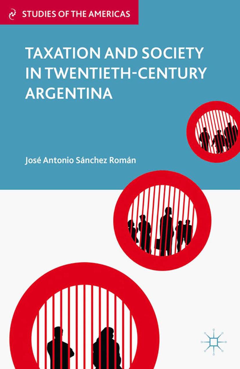 Román, José Antonio Sánchez - Taxation and Society in Twentieth-Century Argentina, ebook