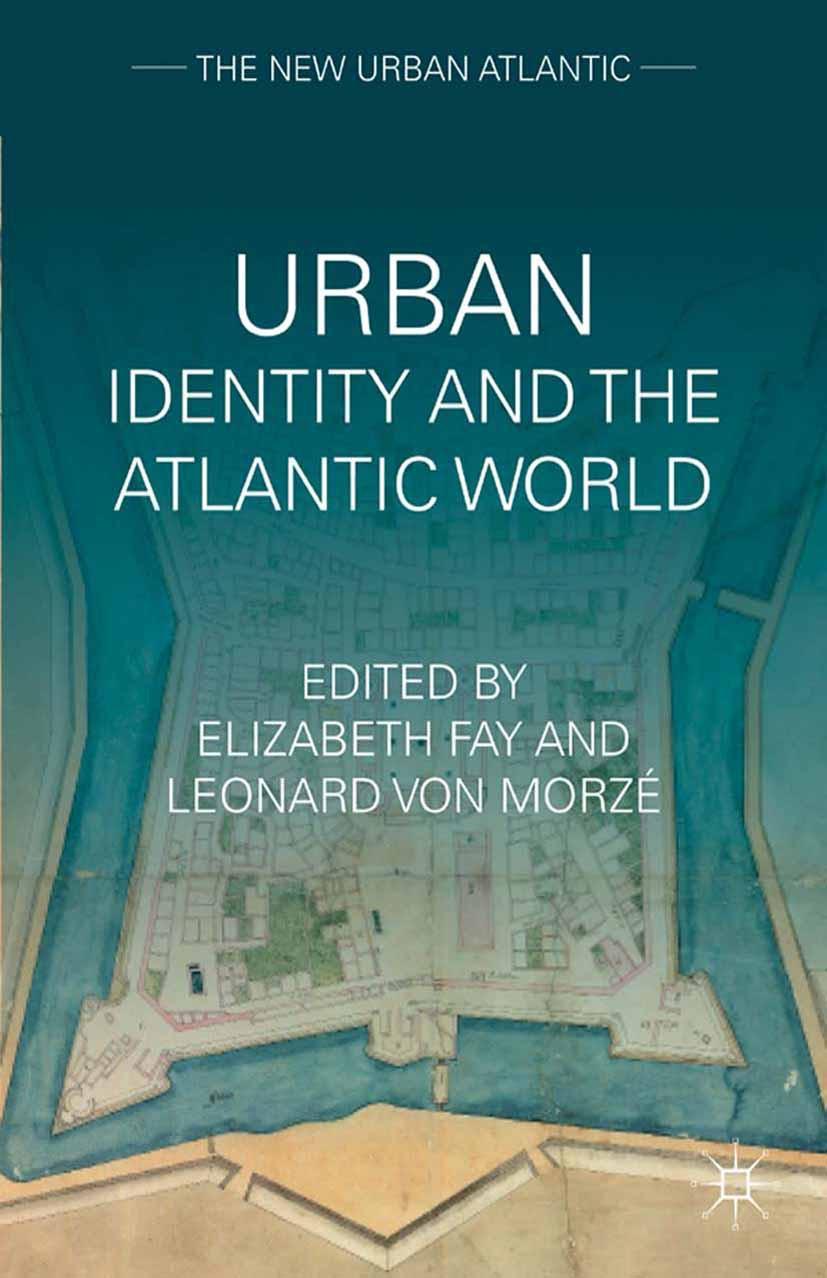 Fay, Elizabeth A. - Urban Identity and the Atlantic World, ebook