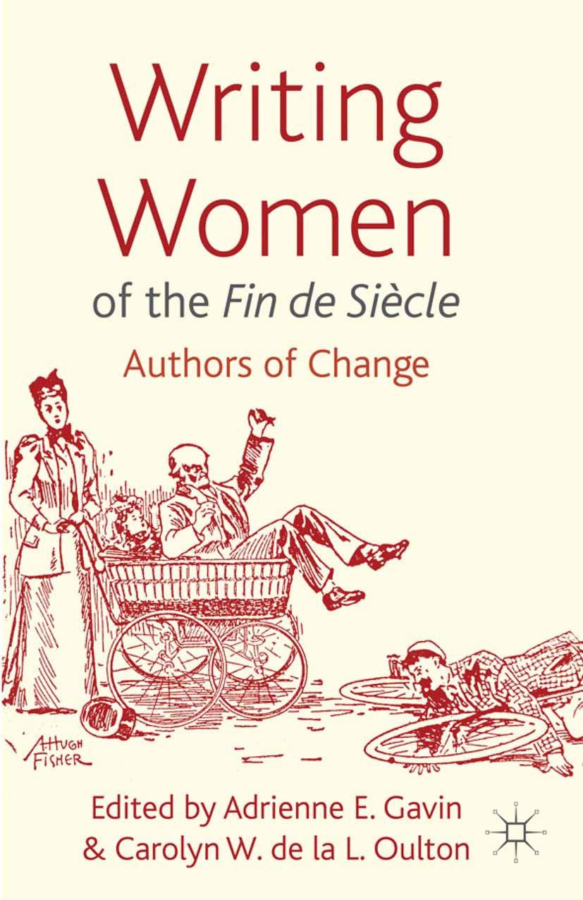 "Gavin, Adrienne E. - Writing Women of the <Emphasis Type=""Italic"">Fin de Siècle</Emphasis>, e-kirja"