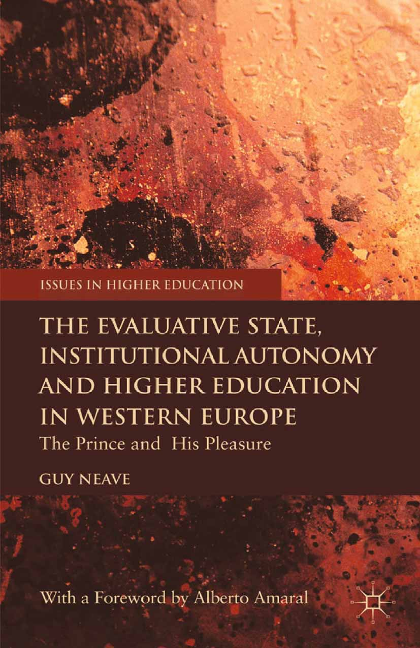 Neave, Guy - The Evaluative State, Institutional Autonomy and Re-engineering Higher Education in Western Europe, ebook