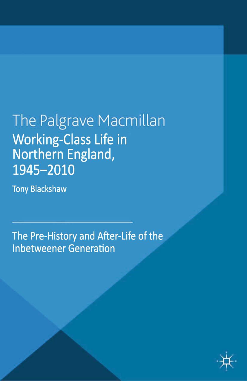 Blackshaw, Tony - Working-Class Life in Northern England, 1945–2010, ebook