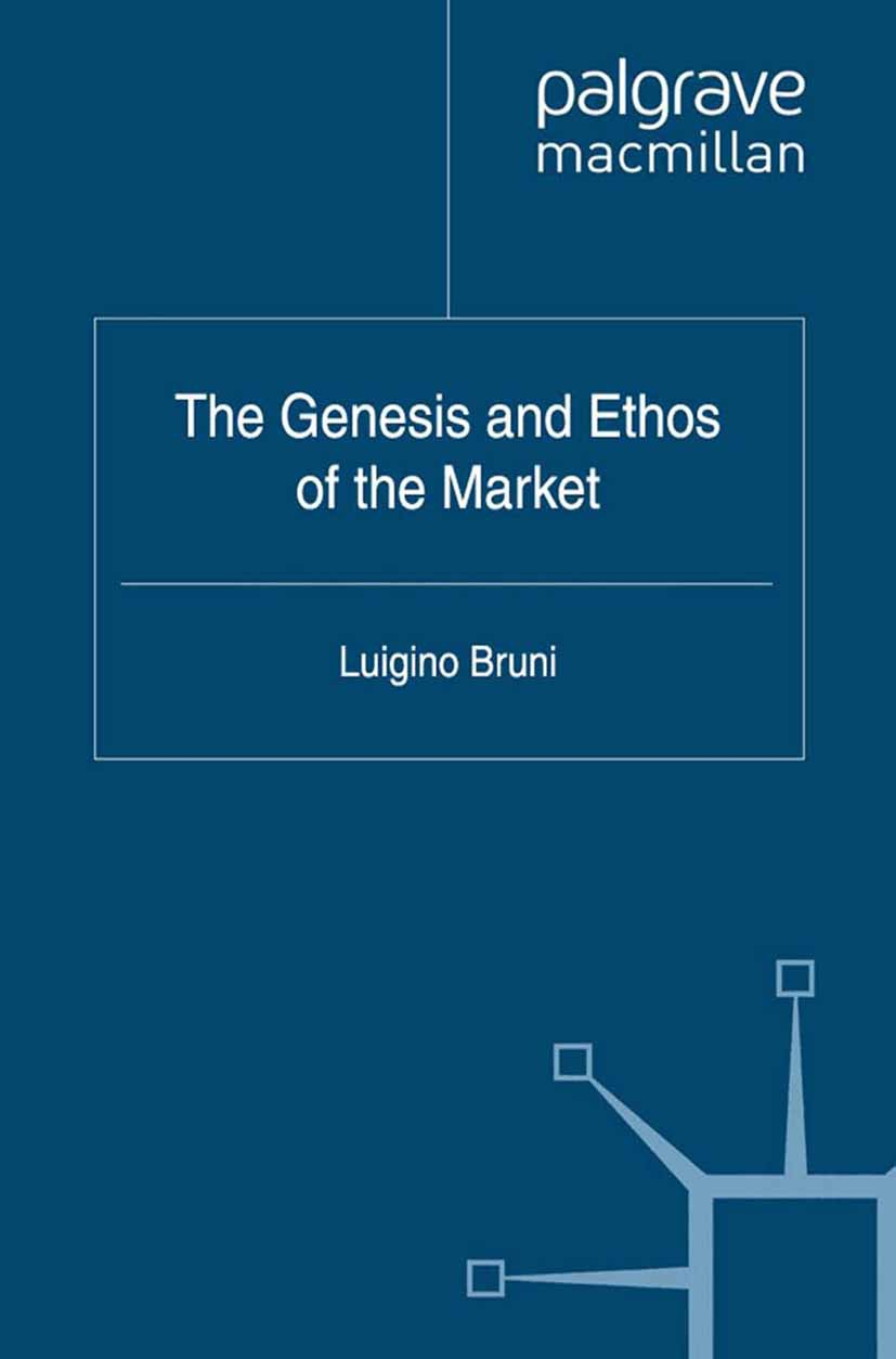 Bruni, Luigino - The Genesis and Ethos of the Market, ebook