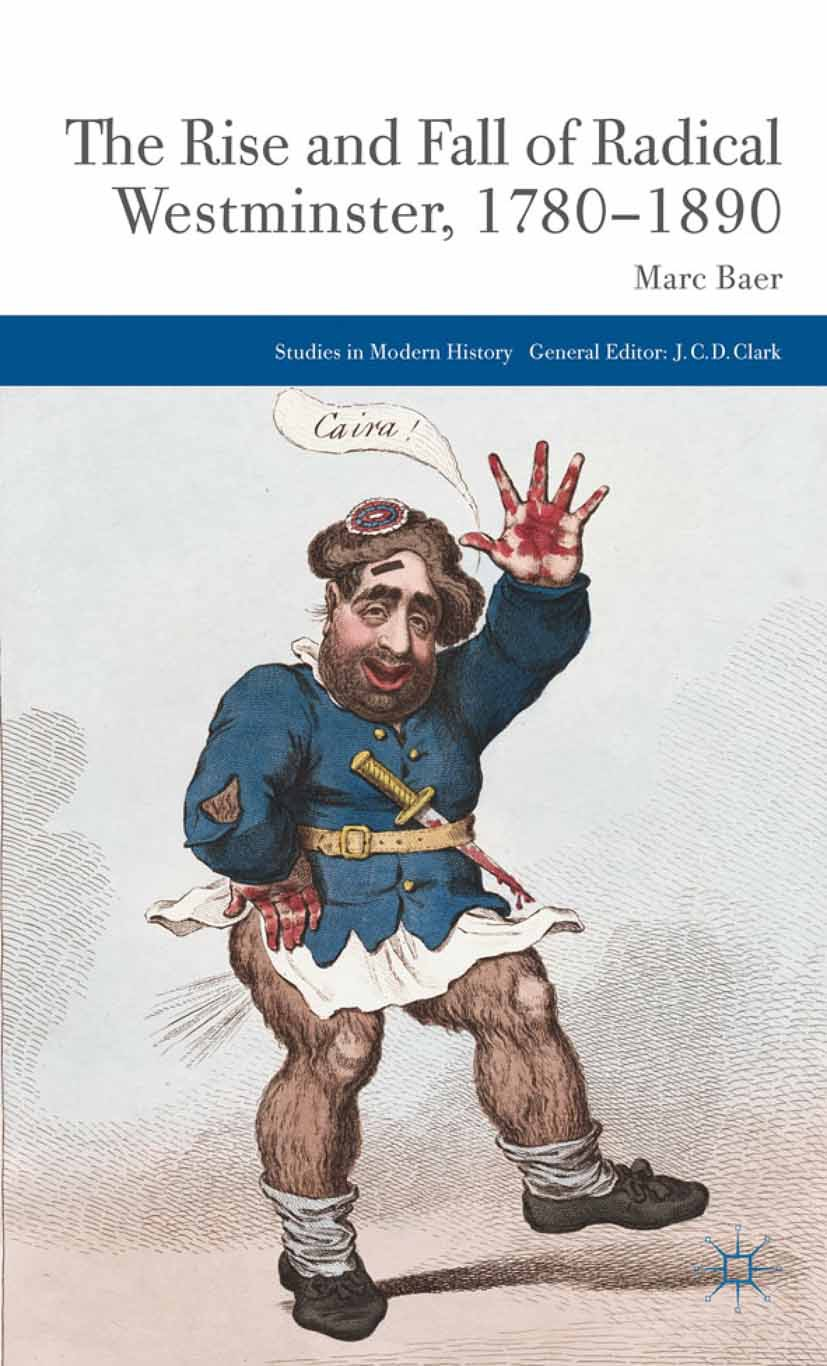 Baer, Marc - The Rise and Fall of Radical Westminster, 1780–1890, ebook