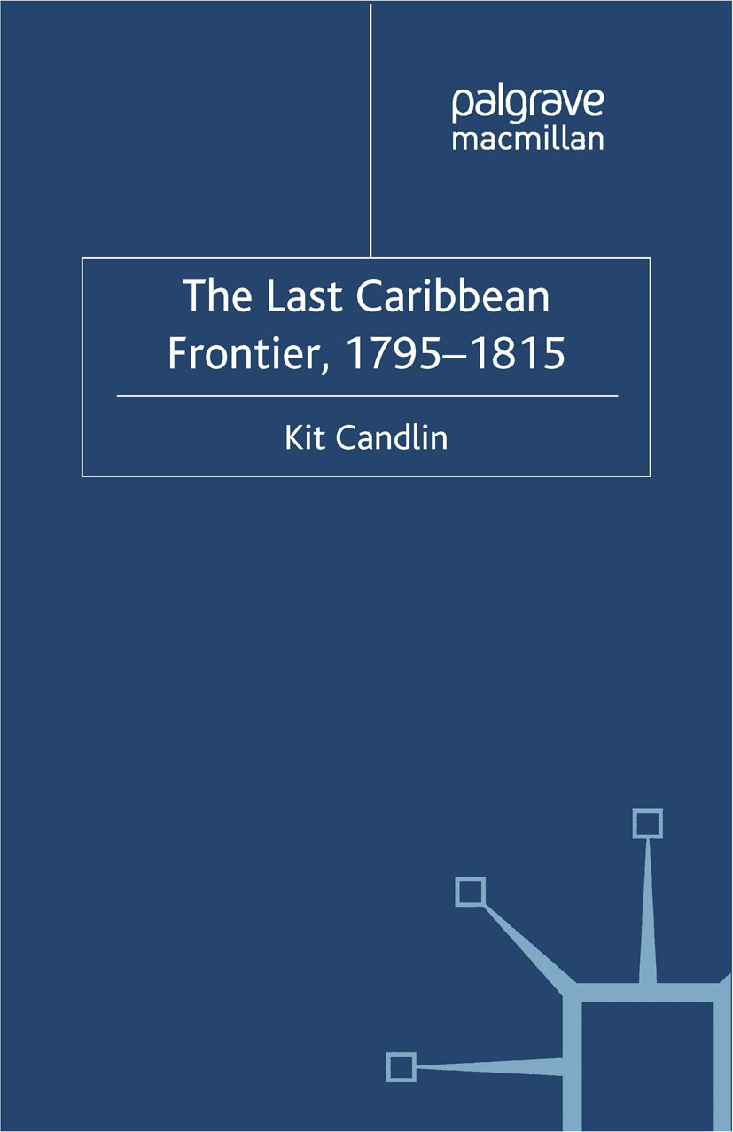 Candlin, Kit - The Last Caribbean Frontier, 1795–1815, ebook