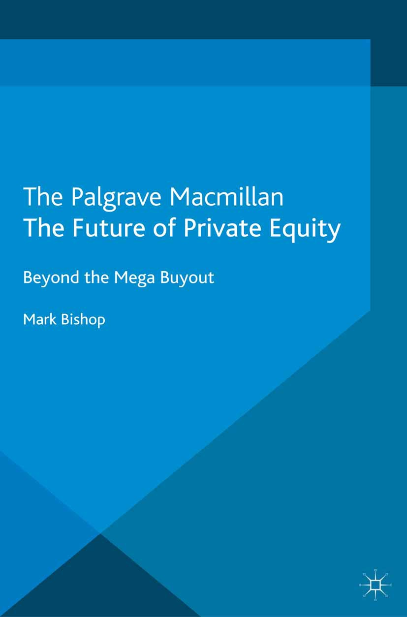 Bishop, Mark - The Future of Private Equity, ebook