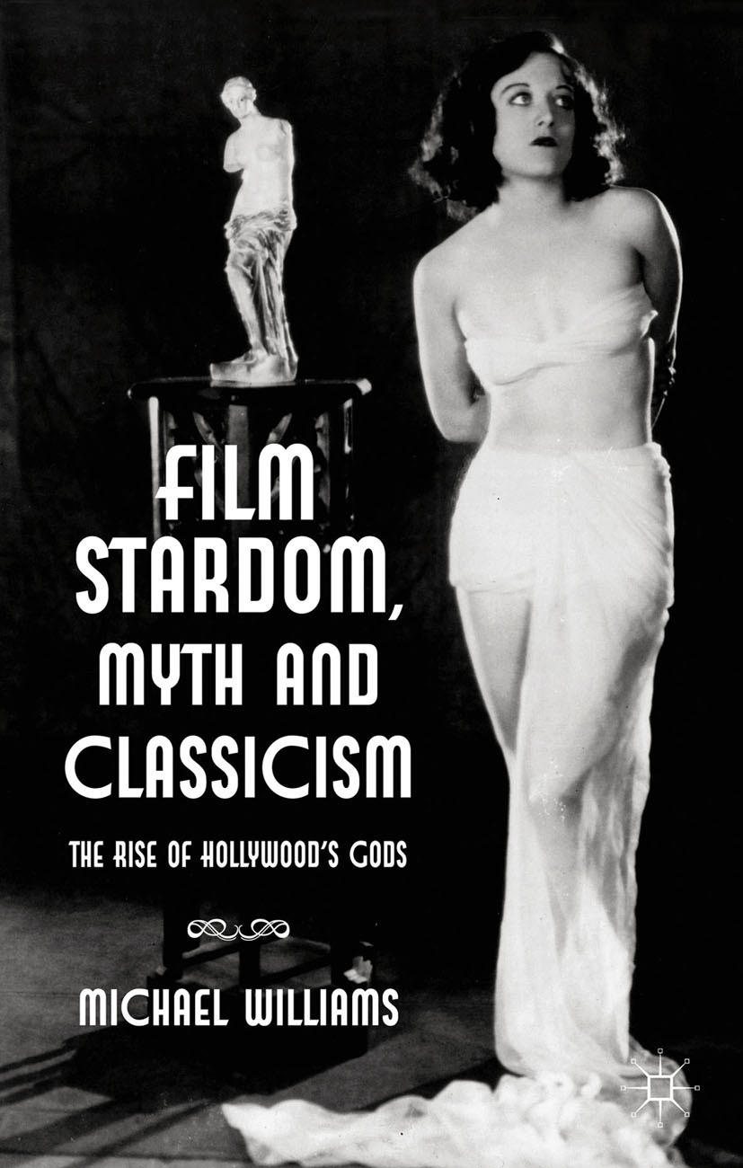 Williams, Michael - Film Stardom, Myth and Classicism, ebook
