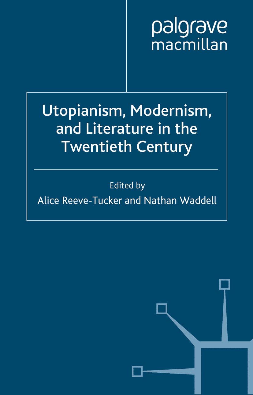 Reeve-Tucker, Alice - Utopianism, Modernism, and Literature in the Twentieth Century, e-kirja