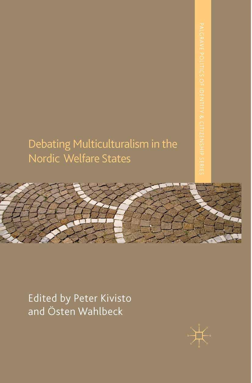 Kivisto, Peter - Debating Multiculturalism in the Nordic Welfare States, ebook