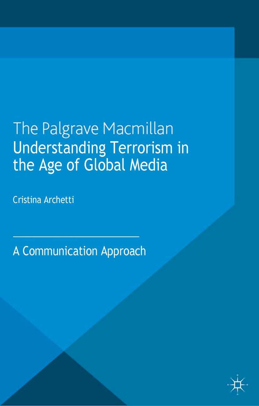 Archetti, Cristina - Understanding Terrorism in the Age of Global Media, ebook