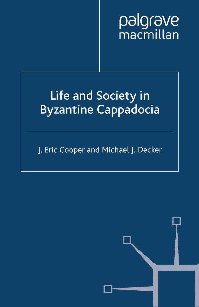 Cooper, J. Eric - Life and Society in Byzantine Cappadocia, ebook