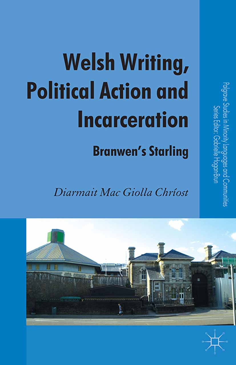 Chríost, Diarmait Mac Giolla - Welsh Writing, Political Action and Incarceration, ebook