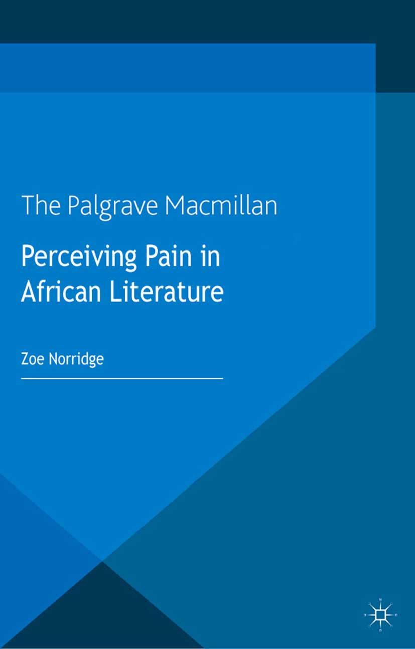 Norridge, Zoe - Perceiving Pain in African Literature, ebook