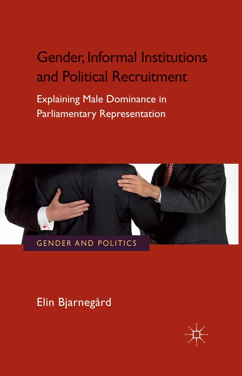 Bjarnegård, Elin - Gender, Informal Institutions and Political Recruitment, ebook