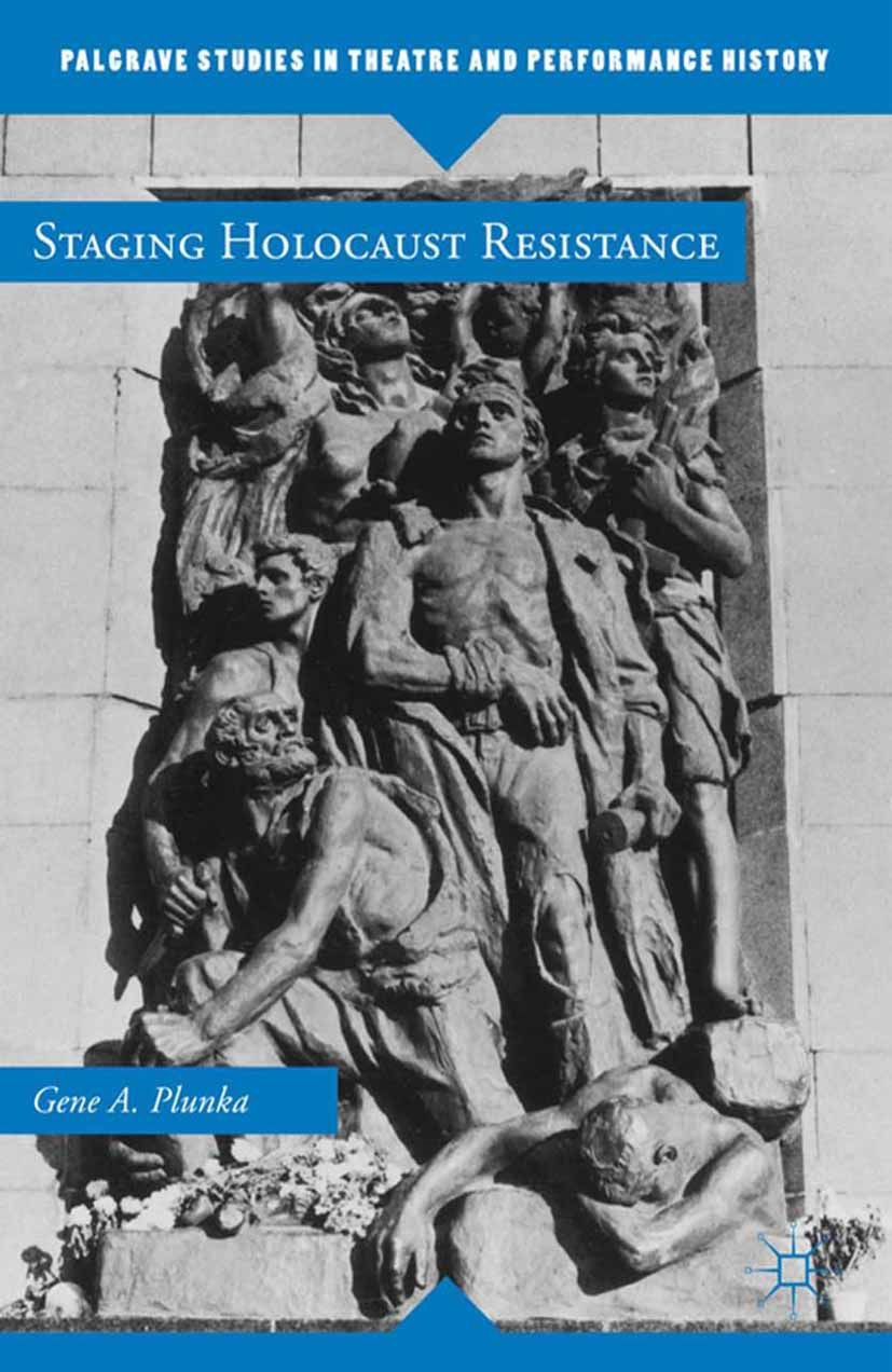 Plunka, Gene A. - Staging Holocaust Resistance, ebook