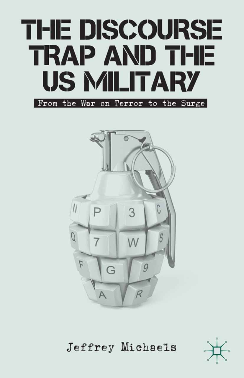 Michaels, Jeffrey H. - The Discourse Trap and the US Military, e-kirja