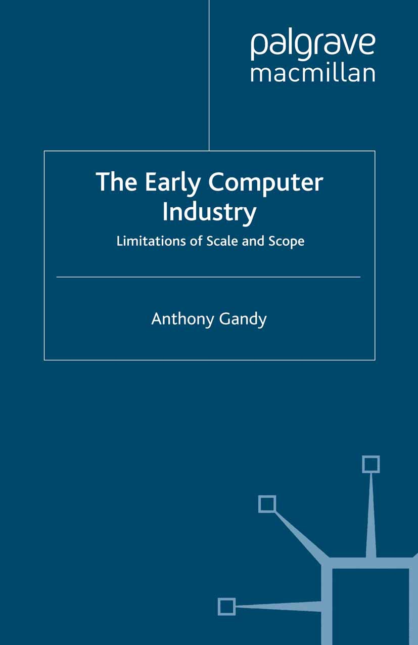 Gandy, Anthony - The Early Computer Industry, ebook