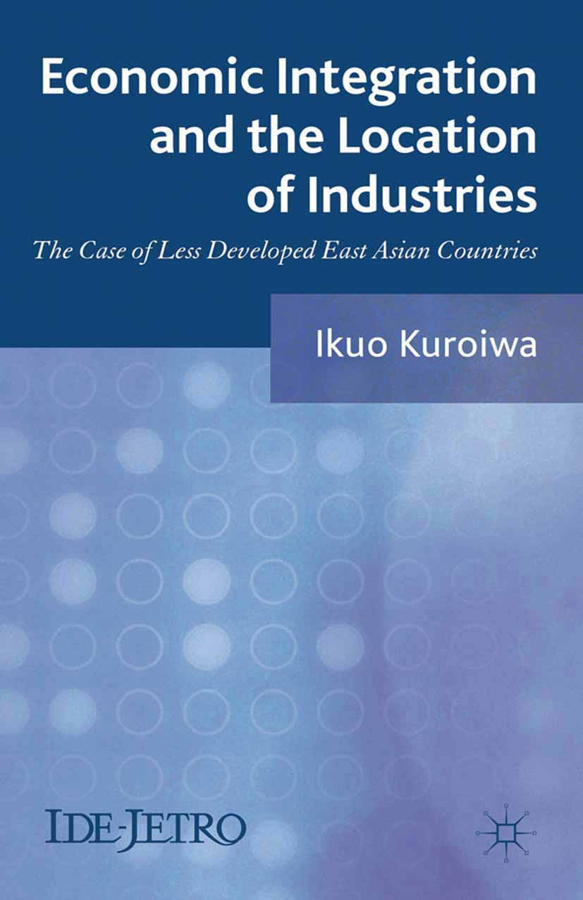 Kuroiwa, Ikuo - Economic Integration and the Location of Industries, ebook
