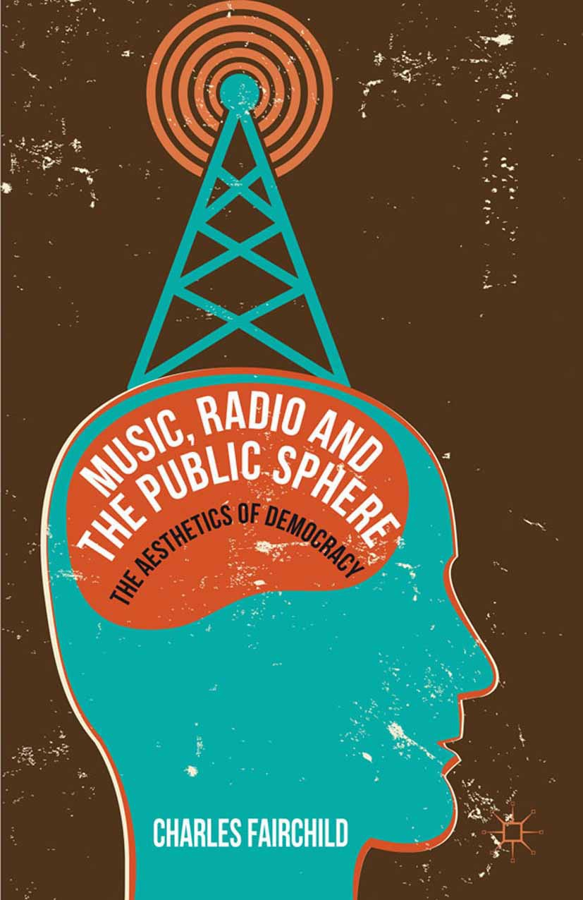 Fairchild, Charles - Music, Radio and the Public Sphere, e-kirja