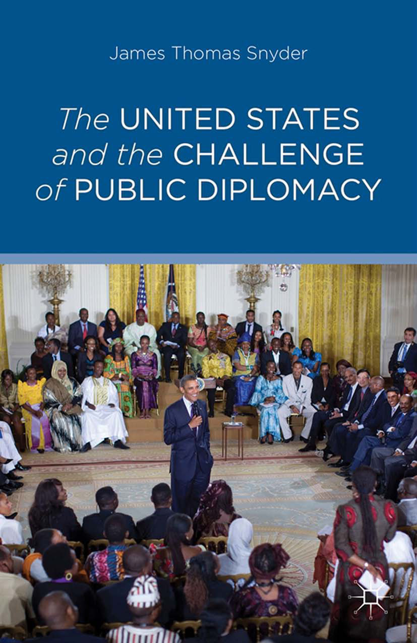 Snyder, James Thomas - The United States and the Challenge of Public Diplomacy, ebook