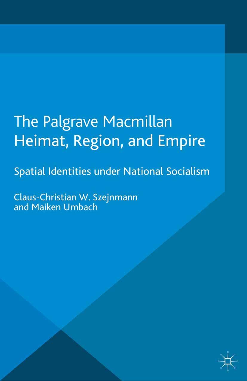 Szejnmann, Claus-Christian W. - Heimat, Region, and Empire, ebook