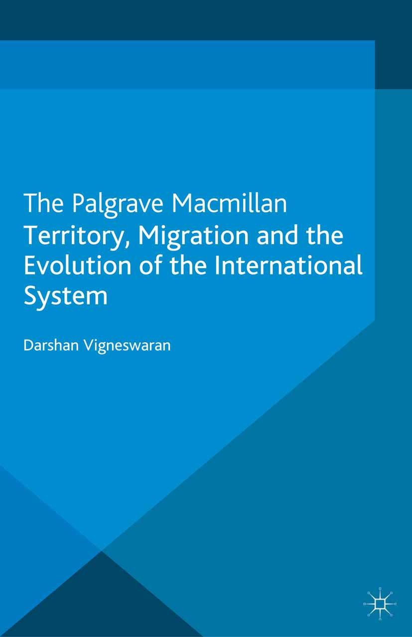 Vigneswaran, Darshan - Territory, Migration and the Evolution of the International System, ebook