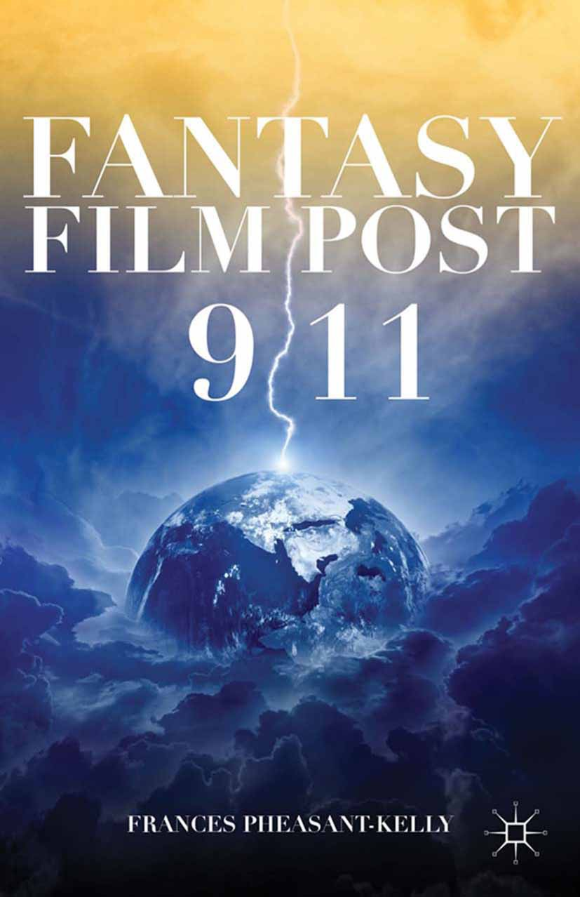 Pheasant-Kelly, Frances - Fantasy Film Post 9/11, ebook