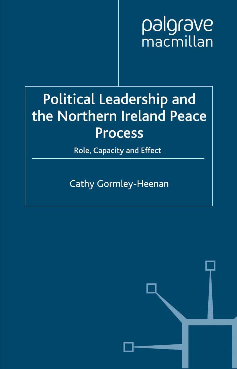 Gormley-Heenan, Cathy - Political Leadership and the Northern Ireland Peace Process, ebook