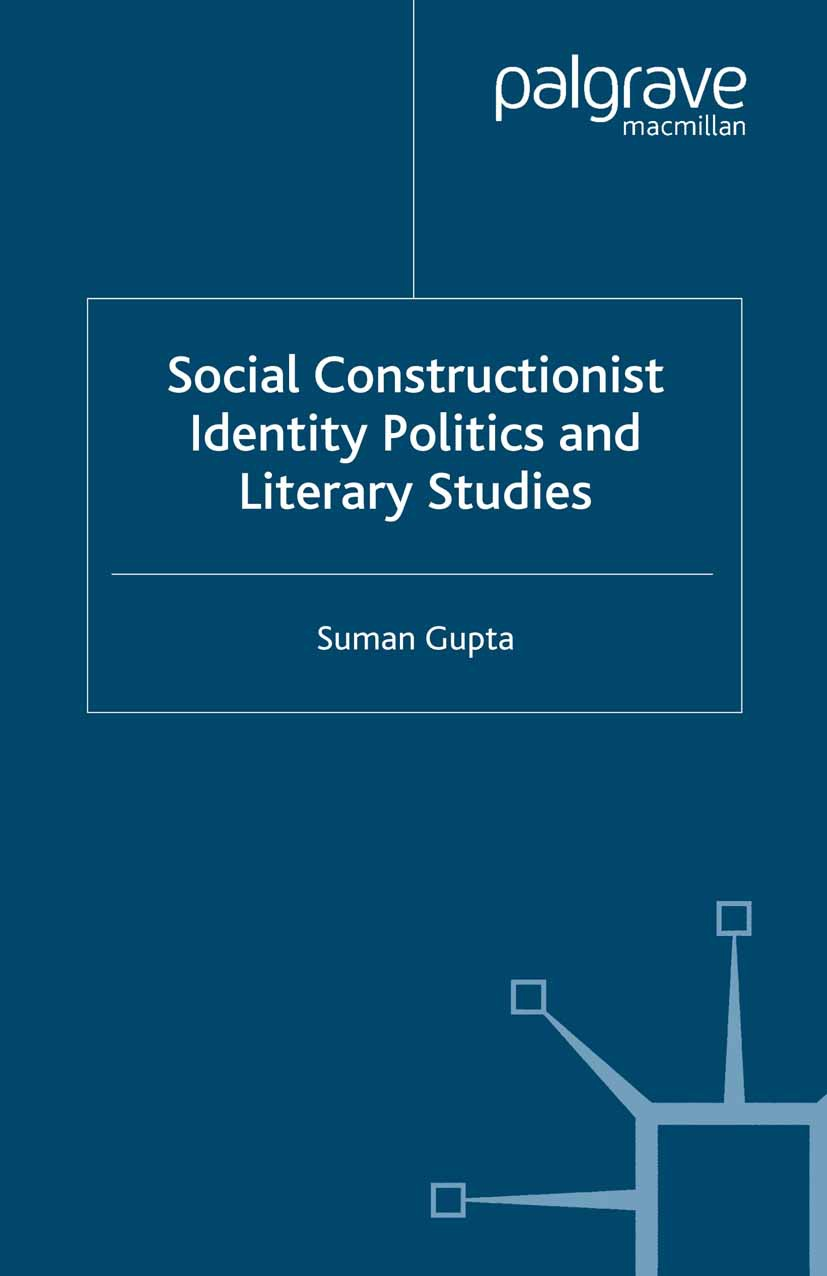 Gupta, Suman - Social Constructionist Identity Politics and Literary Studies, ebook