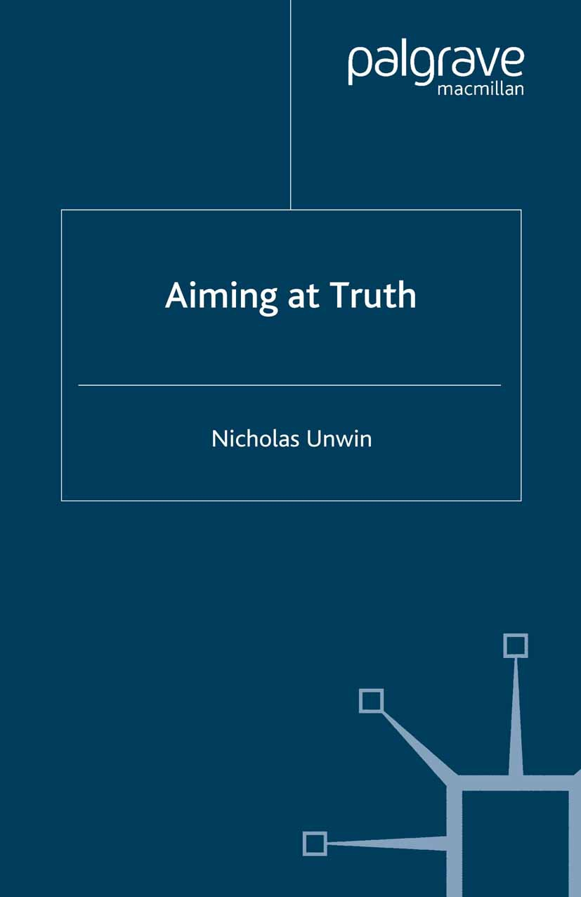 Unwin, Nicholas - Aiming at Truth, ebook