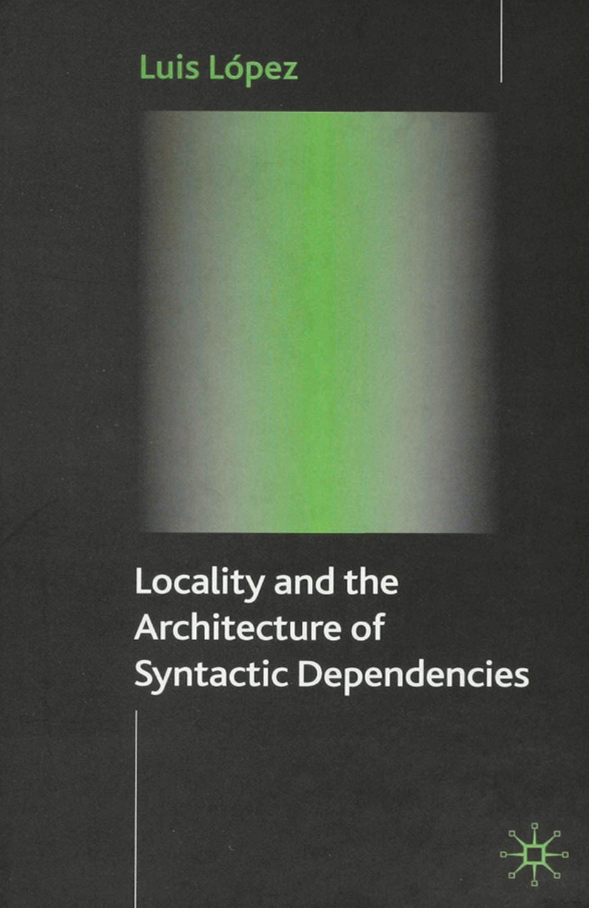 López, Luis - Locality and the Architecture of Syntactic Dependencies, ebook