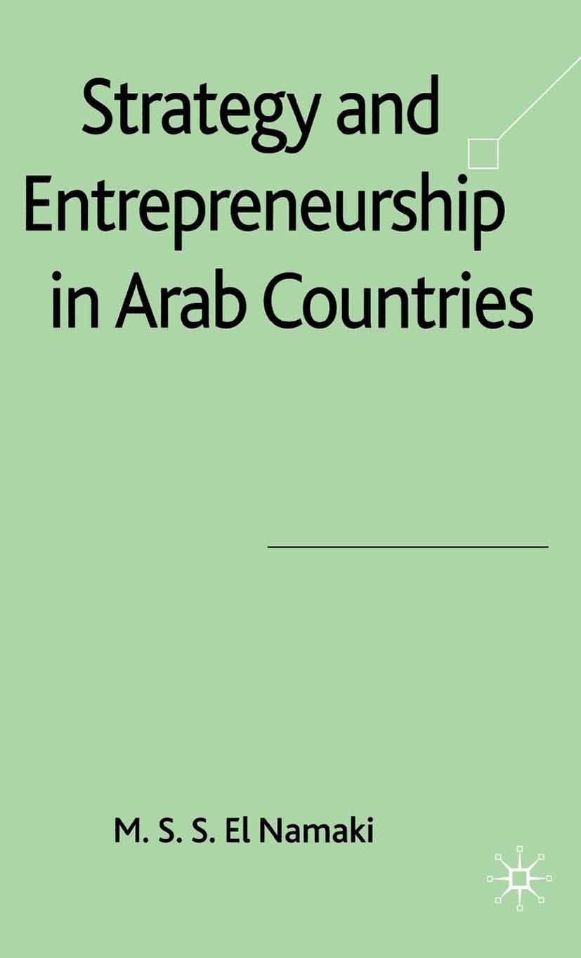 Namaki, M. S. S. El - Strategy and Entrepreneurship in Arab Countries, ebook