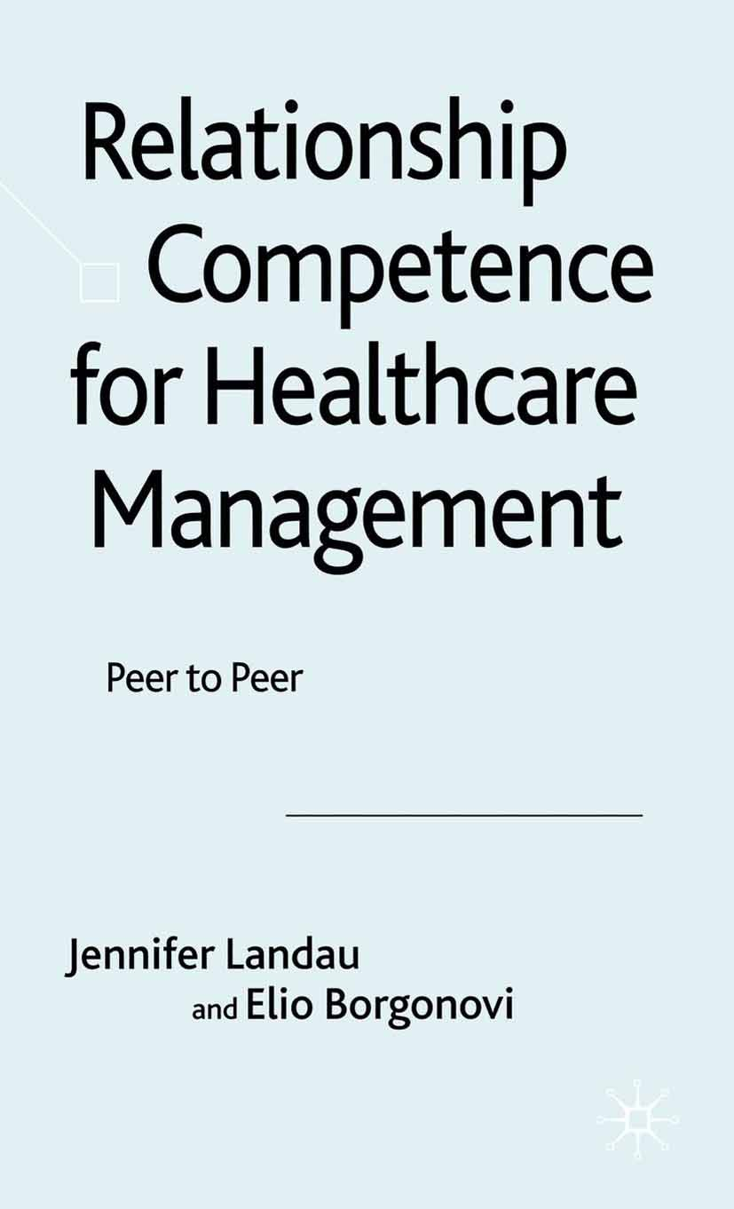 Borgonovi, Elio - Relationship Competence for Healthcare Management, ebook