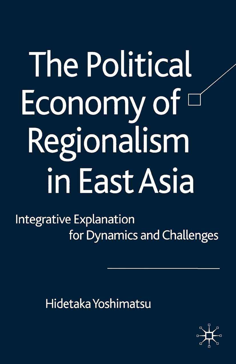 Yoshimatsu, Hidetaka - The Political Economy of Regionalism in East Asia, ebook