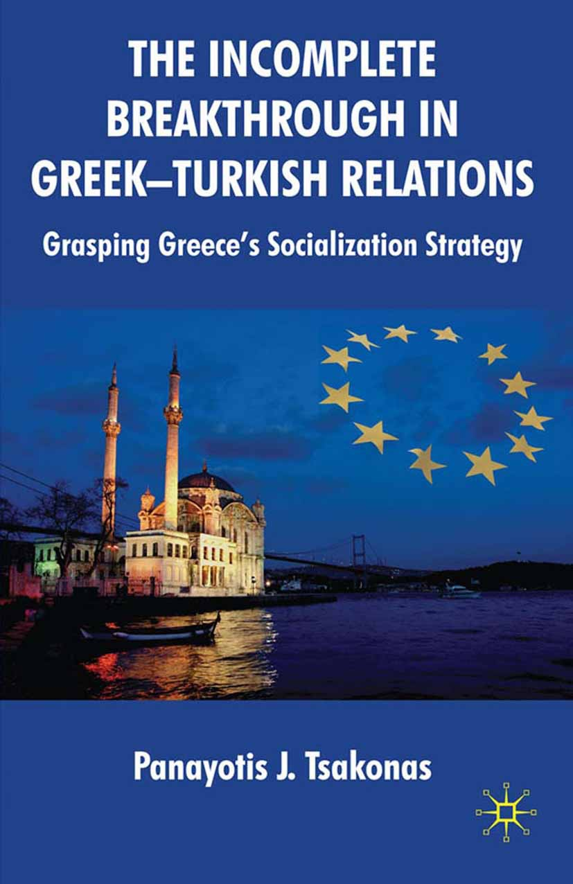 Tsakonas, Panayotis J. - The Incomplete Breakthrough in Greek-Turkish Relations, ebook